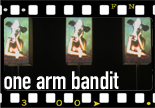 one arm bandit (07-08-2015)